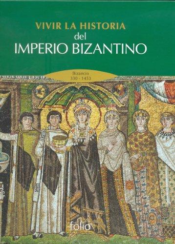 9788441326804: Vivir la historia del Imperio Bizantino: Bizancio 330-1453