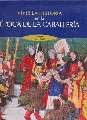 9788441326873: Vivir la historia en la época de la caballería: Europa 800 - 1500