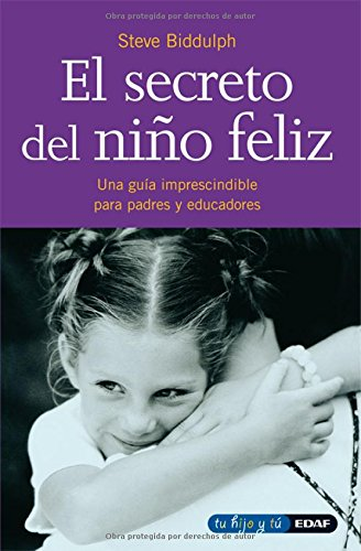 9788441400306: EL SECRETO DEL NIÑO FELIZ (Tu Hijo Y Tu / Your Child and You) (Spanish Edition)