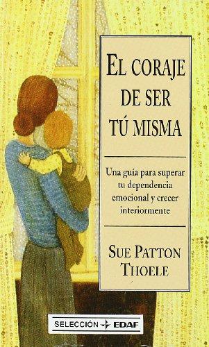 9788441401013: El Coraje De Ser Tu Misma (Seleccion (edaf))