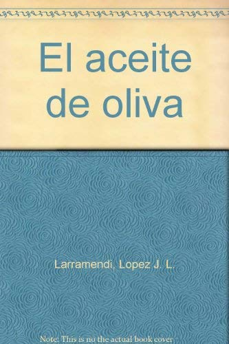 El aceite de oliva: Lopez J. L.