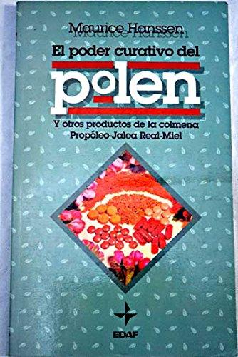 9788441401617: El poder curativo del polen: y otros productos de la colmena, propoleo, jalea real, miel