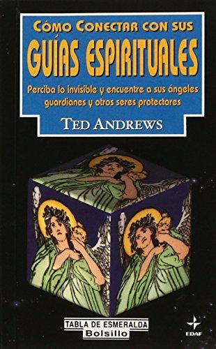 Como Conectar Con Su Guia Espiritual: Ted Andrews