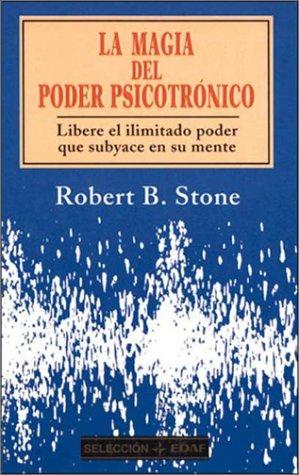 magia del poder psicotronico (Seleccion Edaf) (Spanish Edition) (9788441402232) by Stone, Robert B.