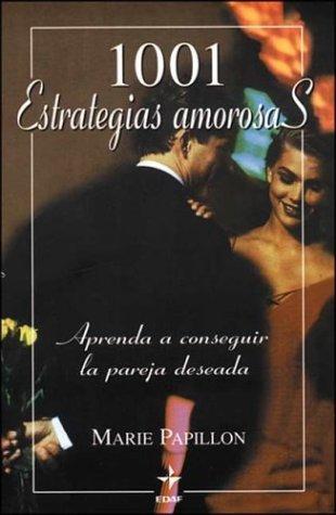 1001 Estrategias Amorosas (Spanish Edition): Papillon, Marie
