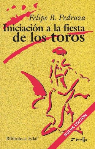 9788441402935: Iniciación a la fiesta de los toros (Spanish Edition)