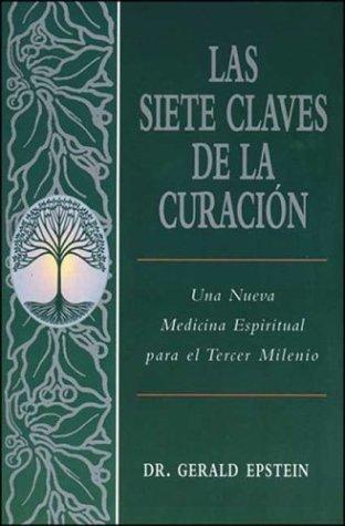 Las Siete Claves De La Curación -: Gerald Epstein