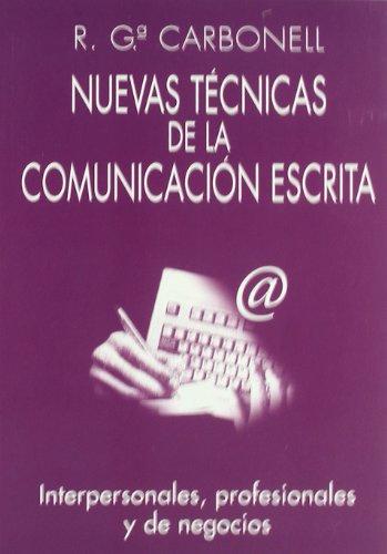 Nuevas Tecnicas De Comunicacion Escrita/ New Techniques of Written Communication (Spanish Edition):...