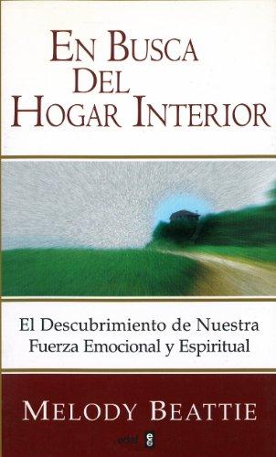 9788441405011: En Busca Del Hogar Interior: El Descubrimiento de Nuestra Fuerza Emocional y Espiritual (Finding Your Way Home) (Spanish Edition)