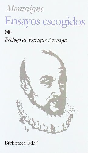 ENSAYOS ESCOGIDOS-MONTAIGNE: MONTAIGNE, M.