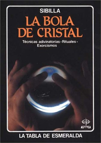9788441406575: La Bola De Cristal/ the Crystal Ball (Tabla de Esmeralda-Bolsillo) (Spanish Edition)