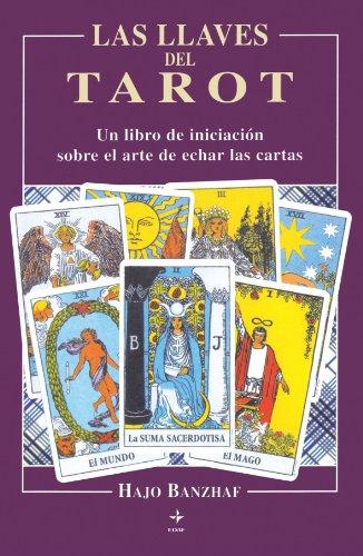LAS LLAVES DEL TAROT. UN LIBRO DE INICIACIÓN SOBRE EL ARTE DE ECHAR LAS CARTAS: BANZHAF, ...