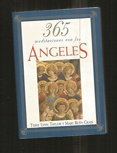 365 Meditaciones Con Los Angeles (Spanish Edition) (844140738X) by Terry Lynn Taylor; Mary Beth Crain