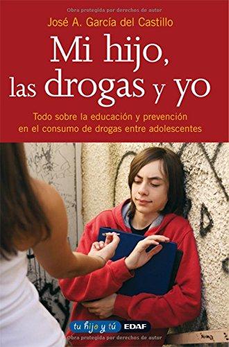 9788441407749: Mi Hijo, Las Drogas Y Yo (Tu Hijo y Tu) (Spanish Edition)