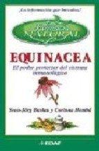 9788441408197: Equinacea. el poder protector del sistema inmunologico (LA Farmacia Natural)