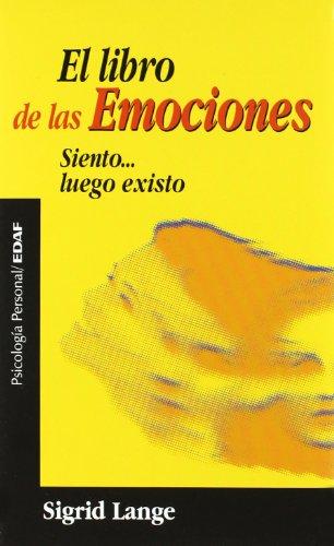 9788441408883: Libro De Las Emociones,siento..luego Exi (Psicologia y Autoayuda) (Spanish Edition)