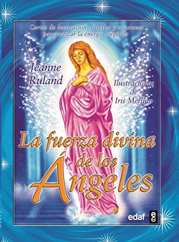 Fuerza divina de los angeles, La (Tabla: Jeanne Ruland