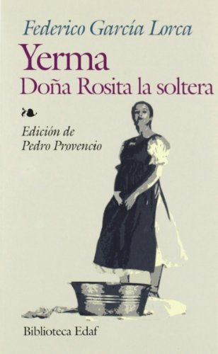 Yerma. Doña Rosita La Soltera (Biblioteca Edaf): García Lorca, Federico
