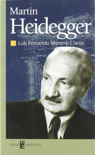 Martin Heidegger. El Filósofo Del Ser: Luis Fernando Moreno Claros