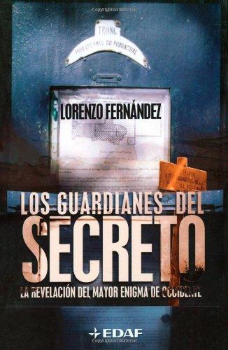 9788441412163: Los Guardianes del Secreto: La Revelacion Del Mayor Enigma De Occidente (Spanish Edition)
