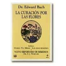 La Curacion Por Las Flores (Coleccion Vida Natural II) (Spanish Edition) (8441412502) by Edward Bach