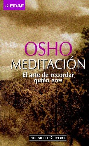 Meditiación. El arte de recordar quién eres.: OSHO.