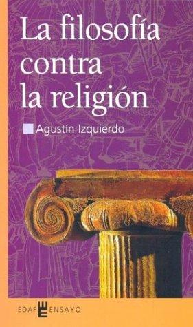 9788441413375: La Filosofia Contra La Religion (Edaf Ensayo) (Spanish Edition)