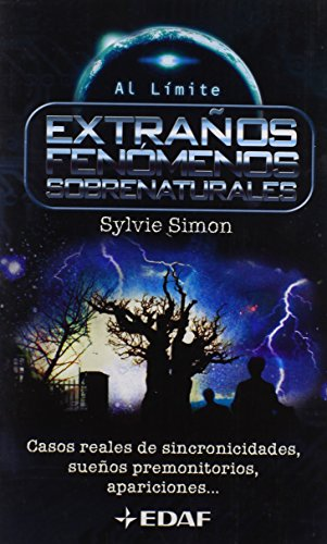 9788441413429: Extra�os fen�menos sobrenaturales: Casos reales de sincronicidades, sue�os premonitorios, apariciones... (EDAF Bolsillo. Al L�mite)
