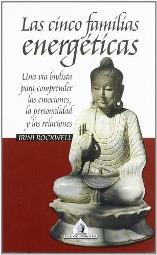 9788441413474: Las Cinco Familias Energeticas: Una Via Budista Para Comprender Las Emociones (Spanish Edition)