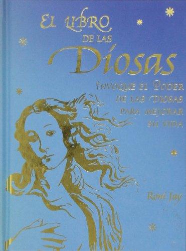 El libro de las diosas: Invoque el: Roni Jay