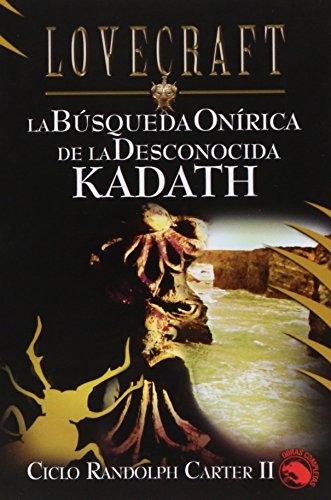 Ciclo Randolph Carter II / Randolph Carter Cycle: La Busqueda Onirica De La Desconocida Kadath (Lovecraft) (Spanish Edition) (9788441414990) by H. P. Lovecraft
