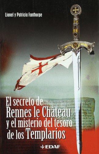 9788441416031: 31: Secreto De Rennes le Chateau Y El Misterio del Tesoro de los Templarios/Rennes le Chateau's Secret and the Mystery of the Templar's Treasure ... Magic World and Heterodox) (Spanish Edition)