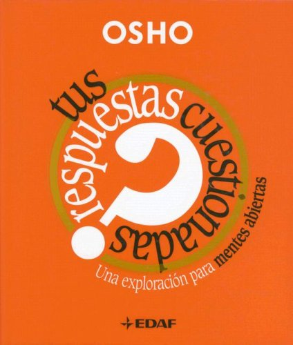 Tus Respuestas Cuestionadas / Your Questions Answered (Spanish Edition): Osho