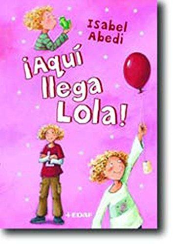 9788441418080: ¡Aquí llega Lola!