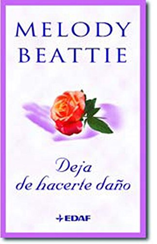 Deja De Hacerte Daño (Spanish Edition) (8441418144) by Melody Beattie