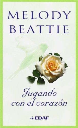 Jugando Con El Corazon (Spanish Edition) (8441418152) by Melody Beattie