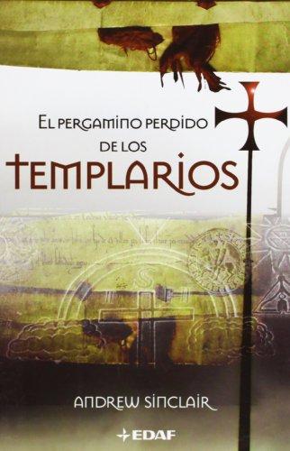 EL PERGAMINO PERDIDO DE LOS TEMPLARIOS (Spanish: Andrew Sinclair