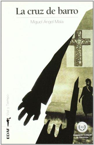 La cruz del barro - Miguel Ángel Mala