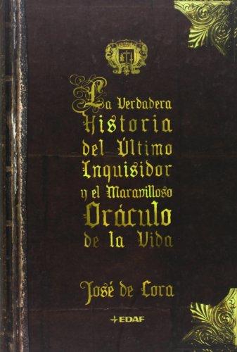 9788441420434: La verdadera historia del último inquisidor y el maravilloso oráculo de la vida: ...y la profecía del año 2012 (Clio Narrativa)