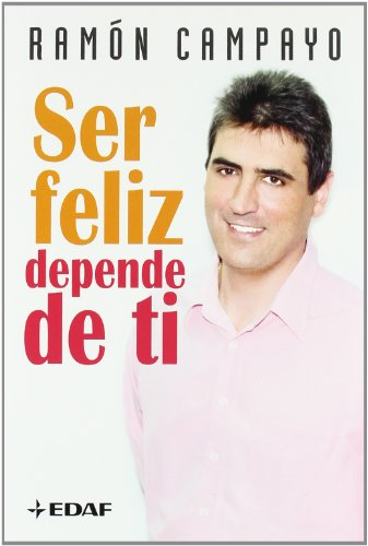 Ser feliz depende de ti - Ramón Campayo