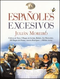 Españoles excesivos . - Moreiro Prieto, Julián