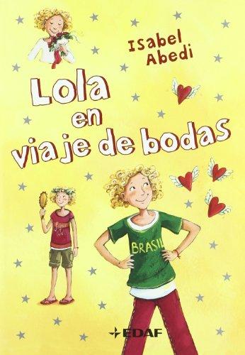 9788441420847: Lola en viaje de bodas (Spanish Edition)