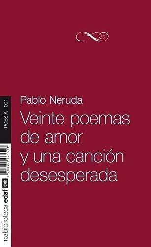 Veinte poemas de amor y una canción: Pablo Neruda
