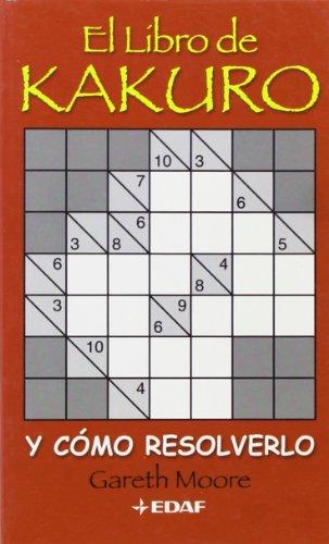 9788441424852: El libro del Kakuro: y cómo resolverlo (Cómo hacer móviles)