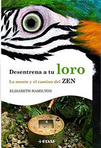 Entrena a tu Loro. La mente y el camino del Zen.: Hamilton, Elizabeth.