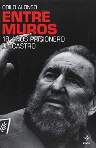 9788441426719: Entre muros. 18 años prisionero de Castro (Spanish Edition)