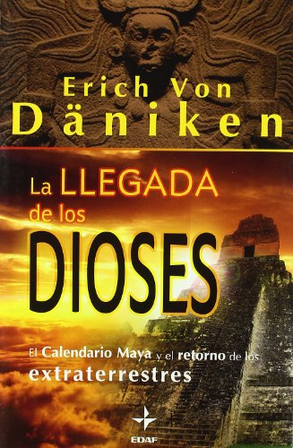 La llegada de los dioses: Däniken, Erich von