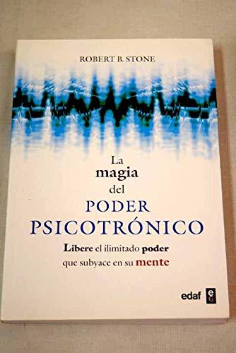 La magia del poder psicotronico (Spanish Edition): Stone, Robert B.