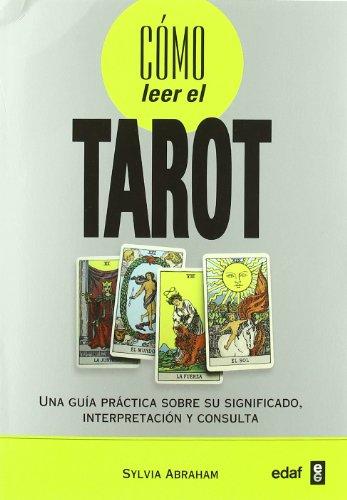 9788441427853: Cómo leer el tarot: Una guía práctica sobre u significado, interpretación y consulta (Tabla de Esmeralda) (Spanish Edition)