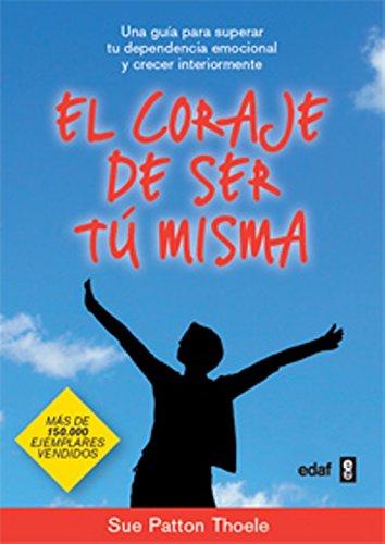 9788441428010: El Coraje De Ser Tu Misma (Psicología y Autoayuda)